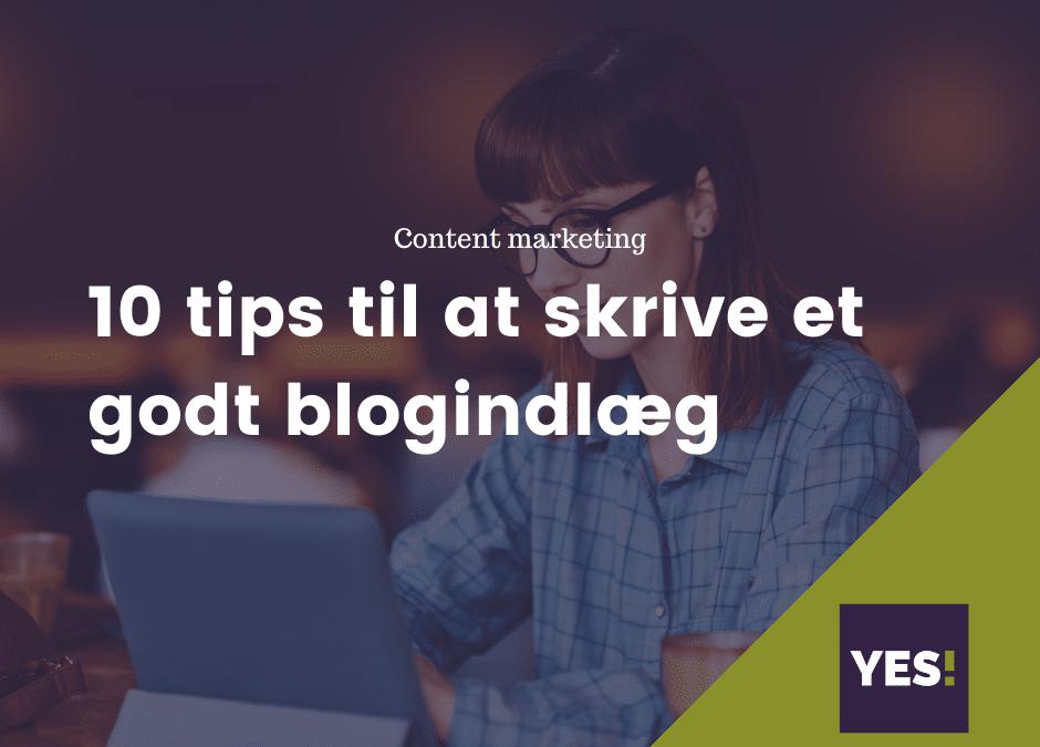 10 tips til at skrive et godt blogindlæg