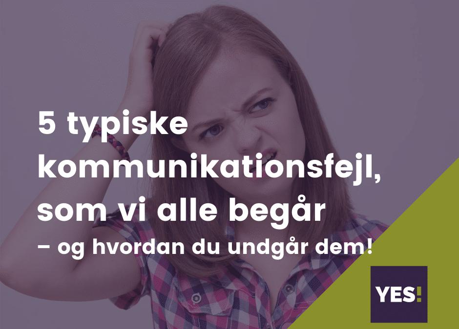 Dårlig kommunikation starter hos afsenderen!