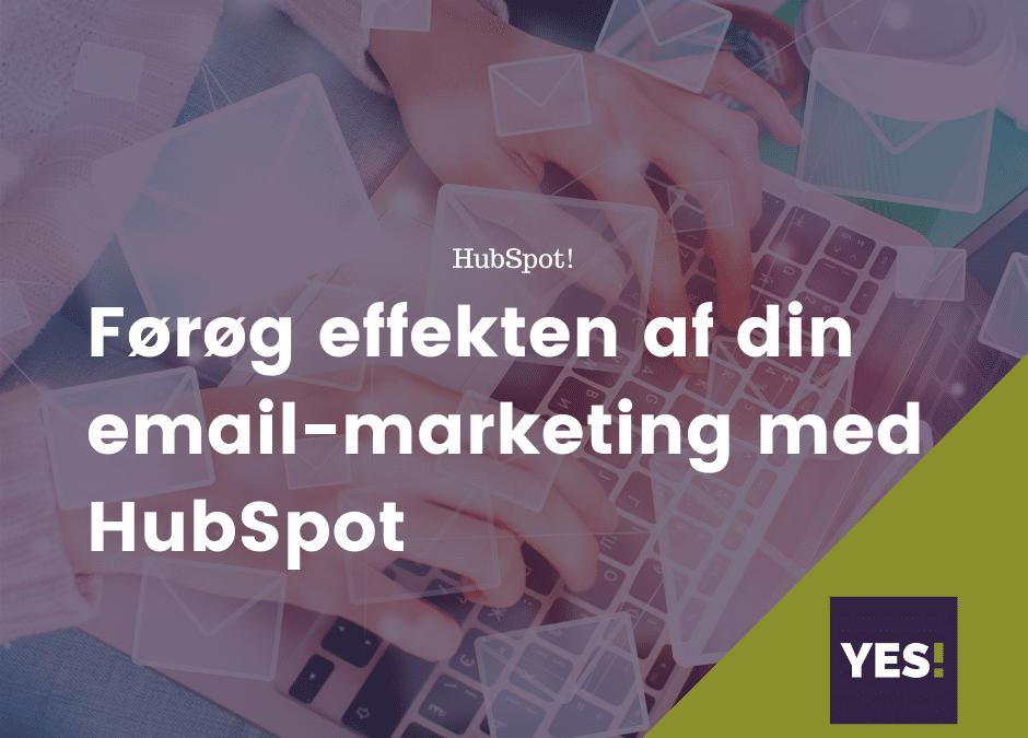 Forøg effekten af din email-marketing med HubSpot