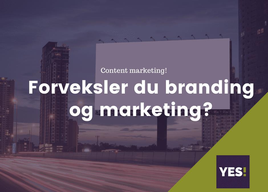 Derfor koster det dyrt at forveksle branding og marketing