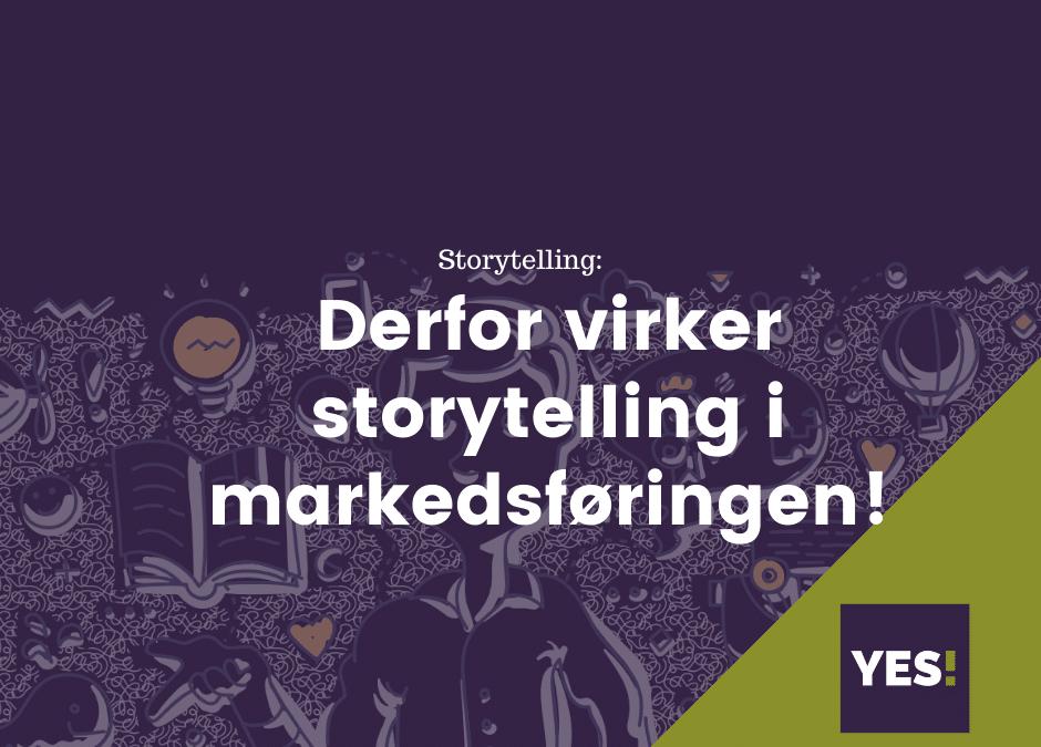 Derfor virker storytelling i markedsføringen